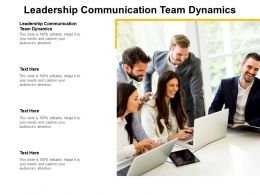 Leadership Communication Team Dynamics Ppt Powerpoint Presentation Outline Deck Cpb