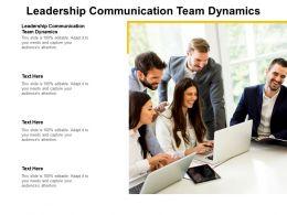 Leadership Communication Team Dynamics Ppt Powerpoint Presentation Outline Deck Cpb