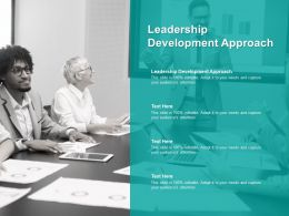 Leadership Development Approach Ppt Powerpoint Presentation Styles Designs Cpb