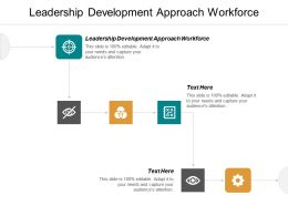 Leadership Development Approach Workforce Ppt Powerpoint Presentation Visual Aids Show Cpb