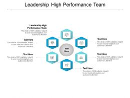 Leadership High Performance Team Ppt Powerpoint Presentation Professional Graphic Images Cpb