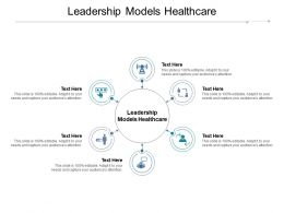 Leadership Models Healthcare Ppt Powerpoint Presentation Infographics Structure Cpb