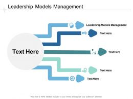 Leadership Models Management Ppt Powerpoint Presentation Icon Introduction Cpb