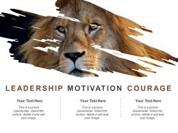 Leadership Motivation Courage Good Ppt Example