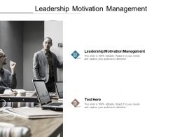 Leadership Motivation Management Ppt Powerpoint Presentation Icon Graphics Template Cpb