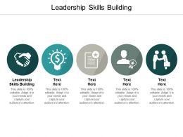 Leadership Skills Building Ppt Powerpoint Presentation Inspiration Files Cpb