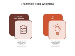 Leadership Skills Workplace Ppt Powerpoint Presentation Icon Samples Cpb