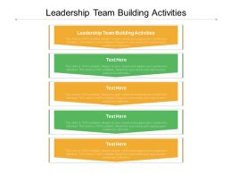 Leadership Team Building Activities Ppt Powerpoint Presentation Show Diagrams Cpb