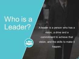 Leadership Who Is A Leader Ppt Powerpoint Presentation Model Graphics