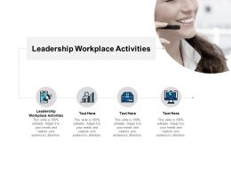 Leadership Workplace Activities Ppt Powerpoint Presentation Slides Cpb