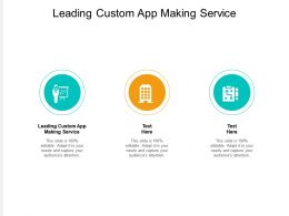 Leading Custom App Making Service Ppt Powerpoint Presentation Model Slide Download Cpb