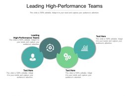 Leading High Performance Teams Ppt Powerpoint Presentation Show Infographics Cpb