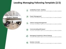Leading Managing Following Template Project Management Ppt Powerpoint Presentation Model