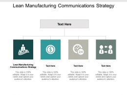 Lean Manufacturing Communications Strategy Ppt Powerpoint Presentation Portfolio Sample Cpb