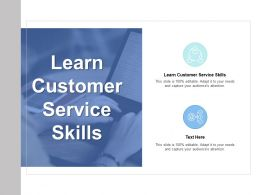 Learn Customer Service Skills Ppt Powerpoint Presentation Portfolio Professional Cpb