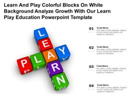 Learn Play Colorful Blocks On White Analyze Growth With Our Learn Play Education Template