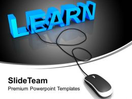 Learn With Computer Mouse PowerPoint Templates PPT Themes And Graphics 0213