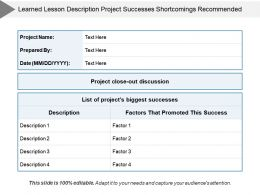 Learned Lesson Description Project Successes Shortcomings Recommended