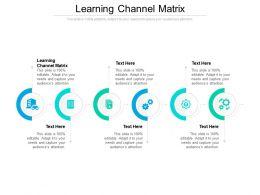 Learning Channel Matrix Ppt Powerpoint Presentation Portfolio Inspiration Cpb
