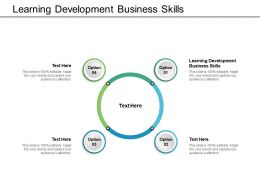 Learning Development Business Skills Ppt Powerpoint Presentation Slides Cpb