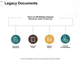 Legacy Documents Insurance Forms Customer Correspondence Ppt Powerpoint Presentation File Structure
