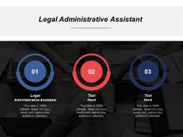 Legal Administrative Assistant Ppt Powerpoint Presentation Icon Graphic Tips Cpb
