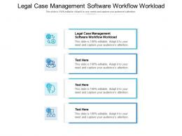 Legal Case Management Software Workflow Workload Ppt Infographic Template Cpb