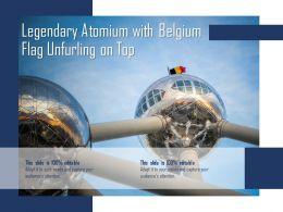 Legendary Atomium With Belgium Flag Unfurling On Top