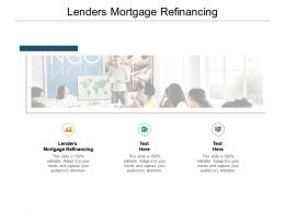 Lenders Mortgage Refinancing Ppt Powerpoint Presentation Gallery Cpb