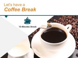 Lets Have A Coffee Break Strategic Management Value Chain Analysis Ppt Mockup