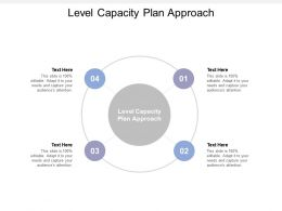 Level Capacity Plan Approach Ppt Powerpoint Presentation Summary Cpb