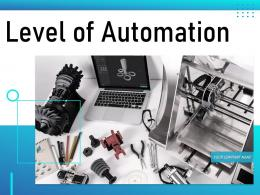 Level Of Automation Powerpoint Presentation Slides