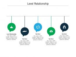 Level Relationship Ppt Powerpoint Presentation Layouts Design Templates Cpb