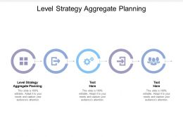 Level Strategy Aggregate Planning Ppt Powerpoint Presentation Model Cpb