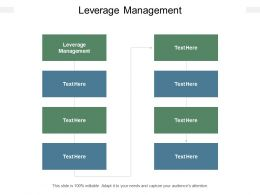 Leverage Management Ppt Powerpoint Presentation File Objects Cpb