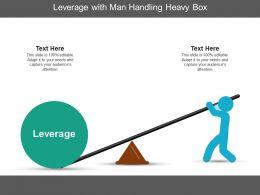 Leverage With Man Handling Heavy Box
