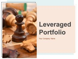 Leveraged Portfolio Powerpoint Presentation Slides