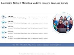 Leveraging Network Marketing Model To Improve Business Growth Infographic Template