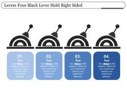 Levers Four Black Lever Hold Right Sided
