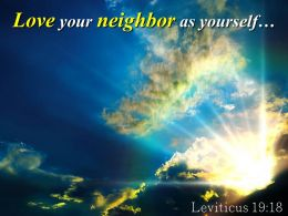 Leviticus 19 18 Love Your Neighbor As Yourself Powerpoint Church Sermon