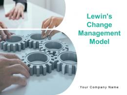 Lewins Change Management Model Powerpoint Presentation Slides