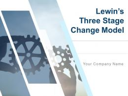 Lewins Three Stage Change Model Powerpoint Presentation Slides