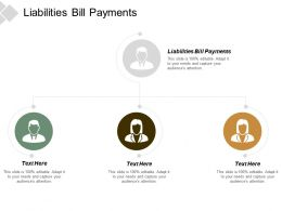 Liabilities Bill Payments Ppt Powerpoint Presentation Pictures Ideas Cpb