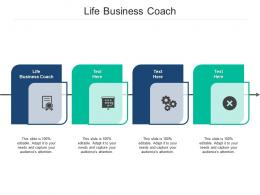 Life Business Coach Ppt Powerpoint Presentation Outline Mockup Cpb