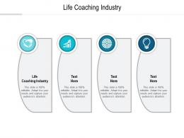 Life Coaching Industry Ppt Powerpoint Presentation Show Good Cpb