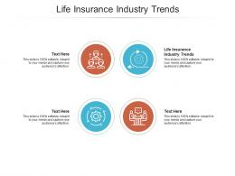 Life Insurance Industry Trends Ppt Powerpoint Presentation Show Samples Cpb