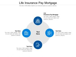 Life Insurance Pay Mortgage Ppt Powerpoint Presentation Model Samples Cpb