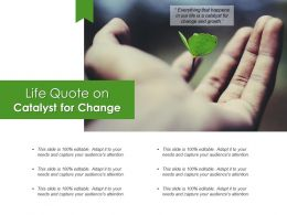 Life Quote On Catalyst For Change