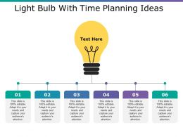 Light Bulb With Time Planning Ideas Ppt Styles Sample