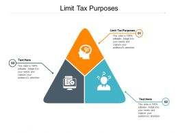 Limit Tax Purposes Ppt Powerpoint Presentation Infographic Template Design Ideas Cpb